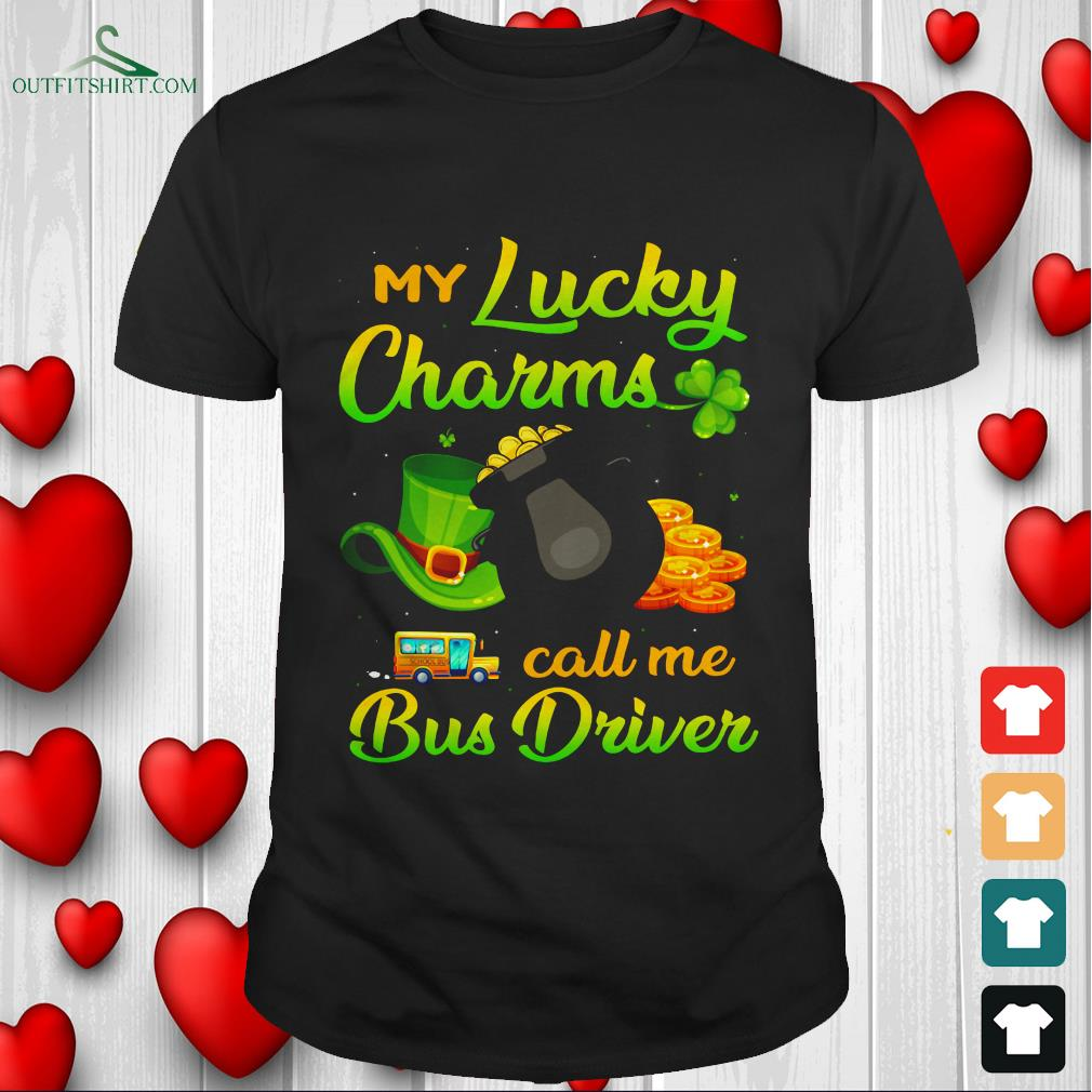 my lucky charms call me bus driver t shirt