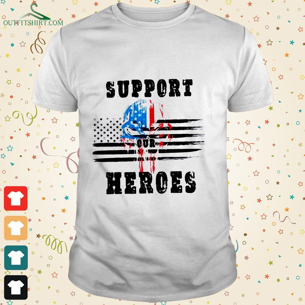 support out heroes t shirt