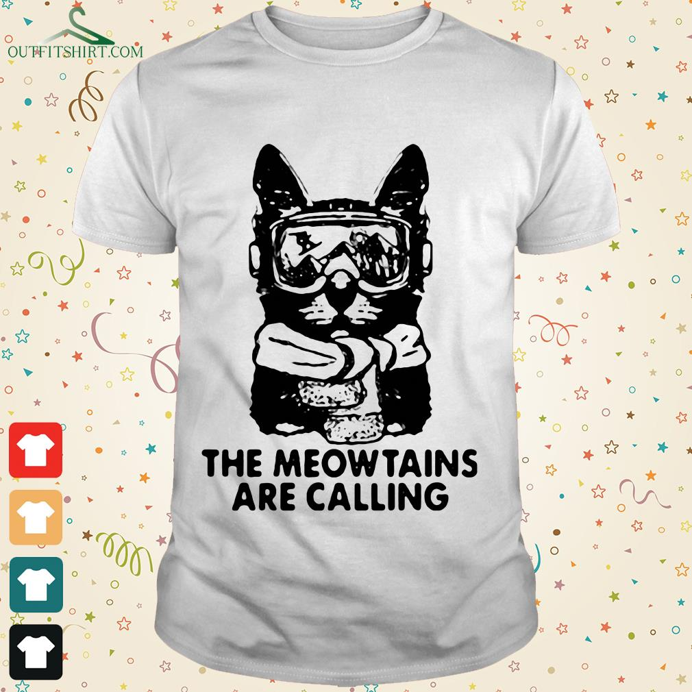 the mewtains are calling t shirt