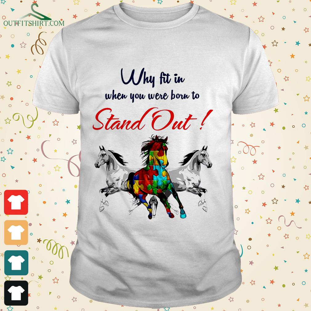 why fit in when you were born to stand out horse t shirt