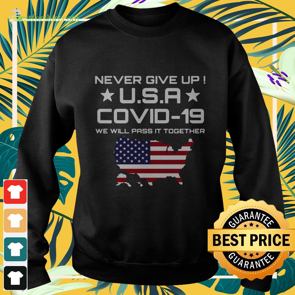 America flag Never give up USA Covid 19 We will pass It together Sweater
