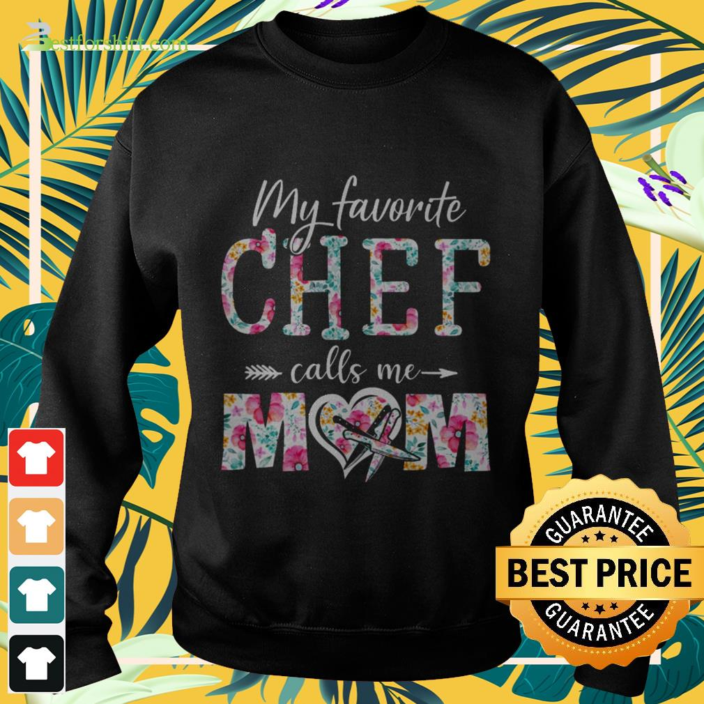 Floral my favorite chef calls me mom Sweater