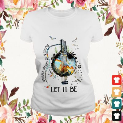 Guitar The Beatles Let Be It and Whisper words of wisdom ladies tee