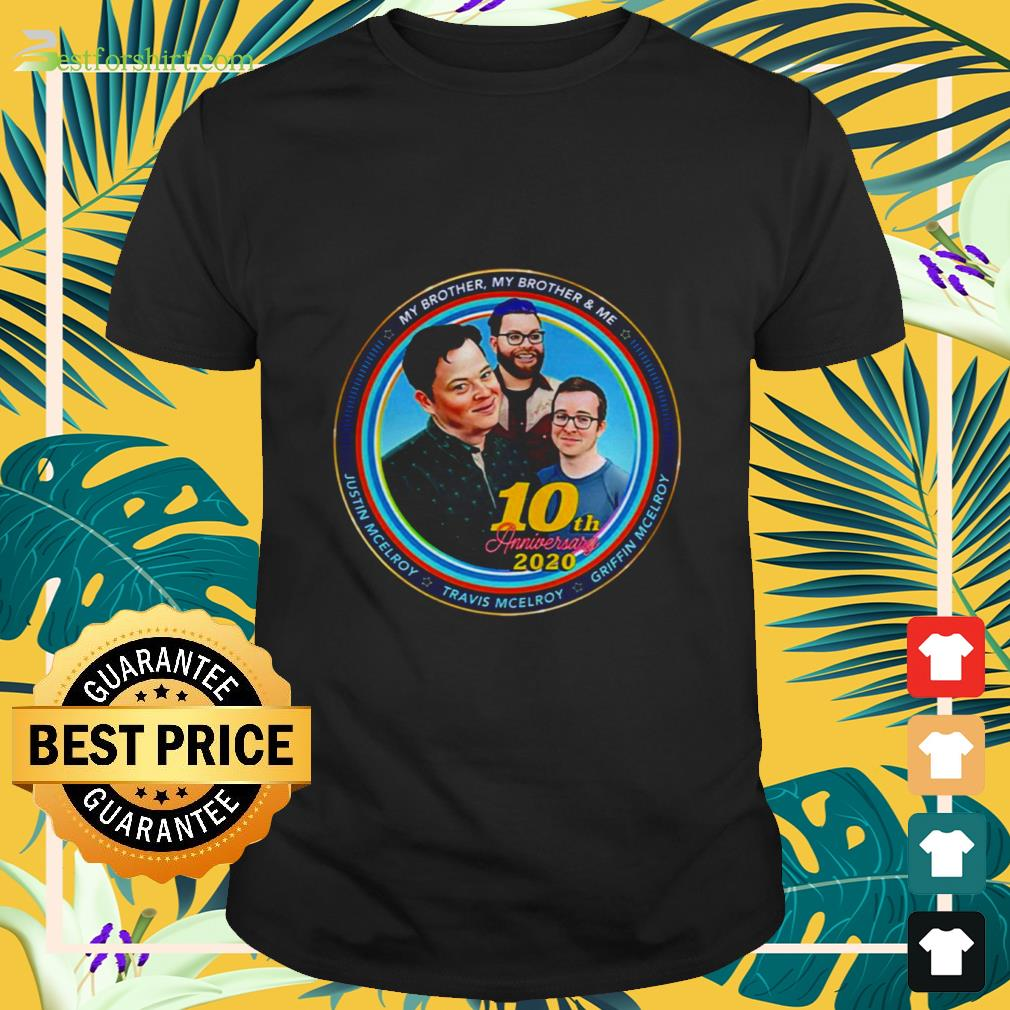 Mbmbam my brother my brother and me Mcelroy 10th anniversary 2020 Shirt
