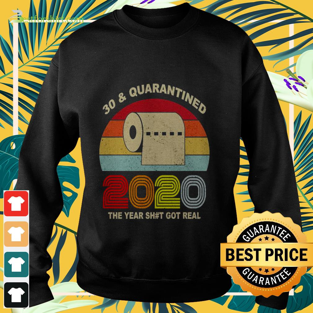 Vintage 30th and quarantined toilet paper 2020 the year shit got real Sweater
