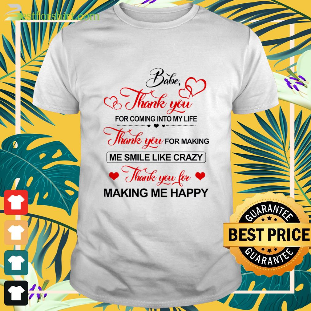 Babe Thank you for coming into my life Shirt