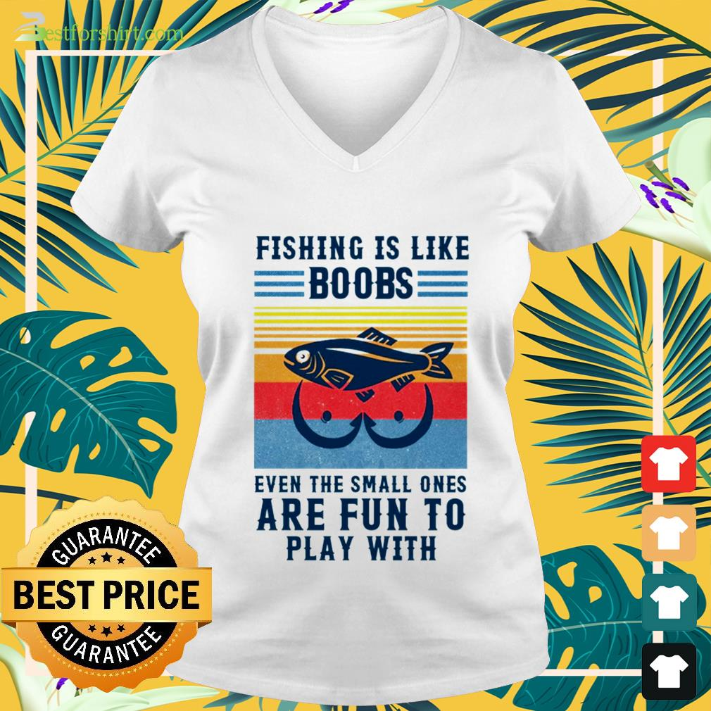 Fishing is like Boobs fun to play with vintage V-neck t-shirt