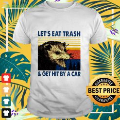 Let's eat hit by a car vintage Shirt