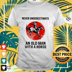 Never underestimate an old woman with a horse Shirt