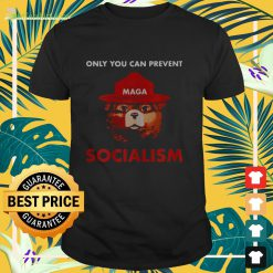Only you can prevent maga socialism Shirt