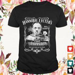 Hannibal Lecter's nice chianti serve with liver and fava beans Shirt
