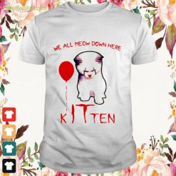 Pennywise we all meow down here Kitten Shirt
