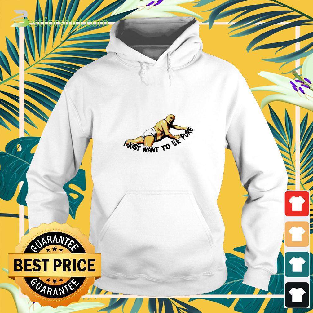 Frank Reynolds I just want to be pure hoodie