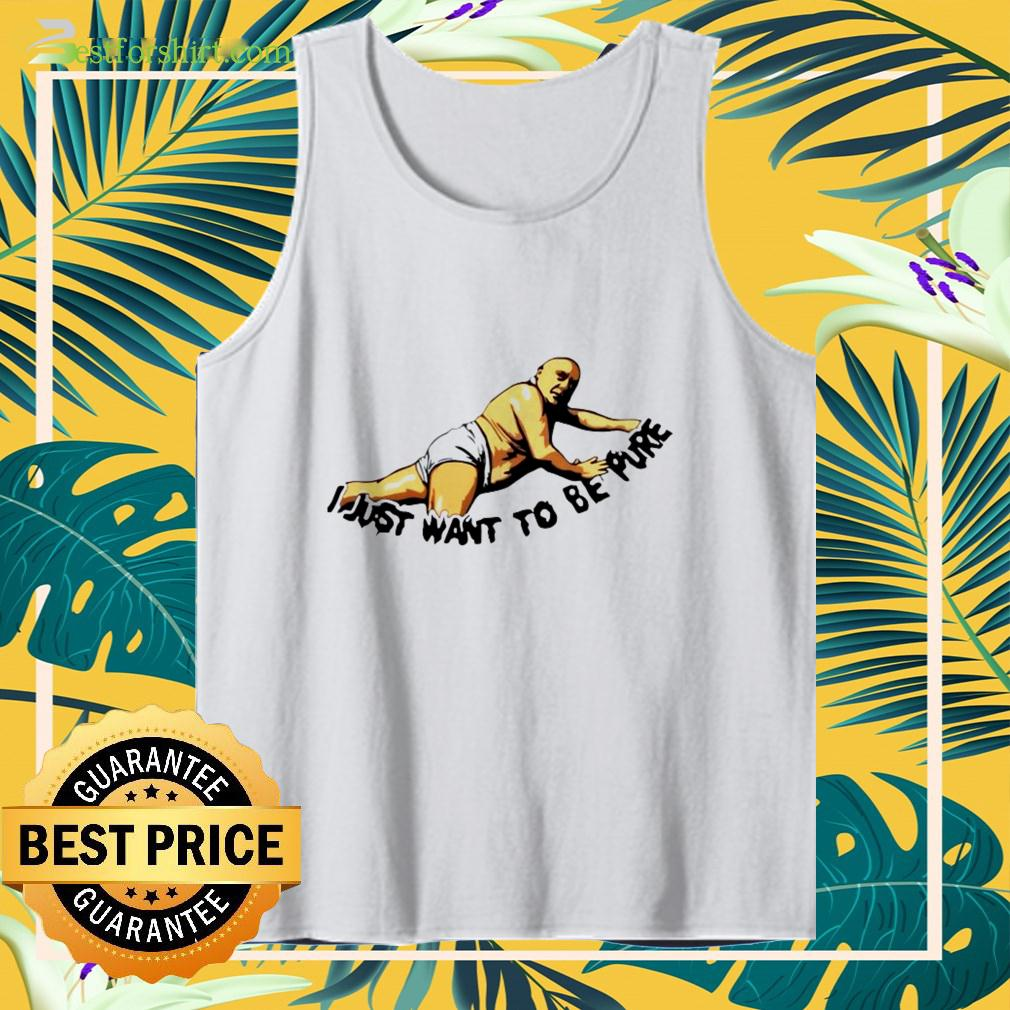 Frank Reynolds I just want to be pure tanktop