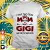 I have two titles mom and gigi and I rock them both t-shirt
