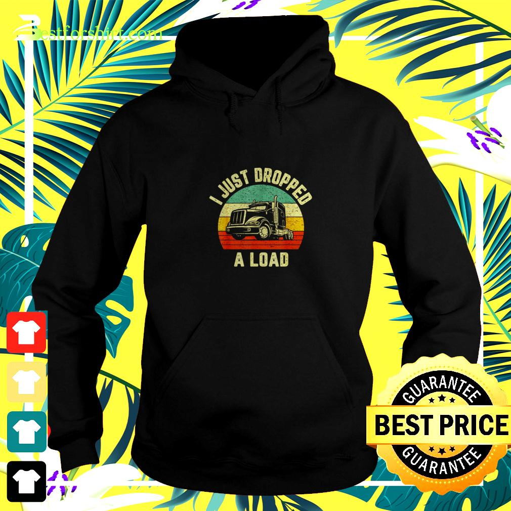 I Just Dropped A Load vintage hoodie
