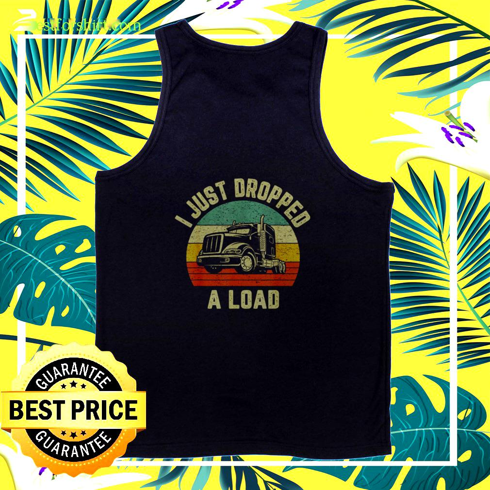I Just Dropped A Load vintage tanktop