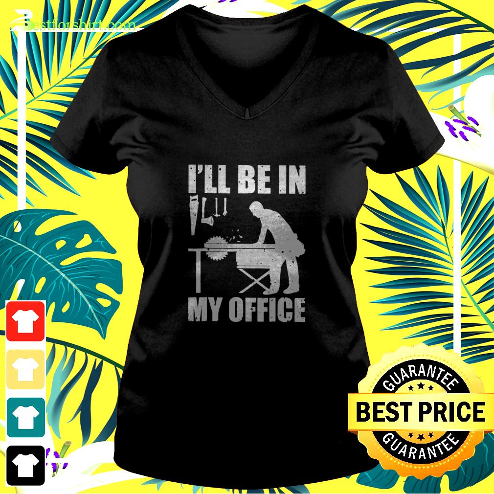 I'll be in my office v-neck t-shirt