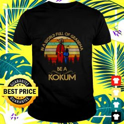 In a world full of grandma be a kokum vintage t-shirt