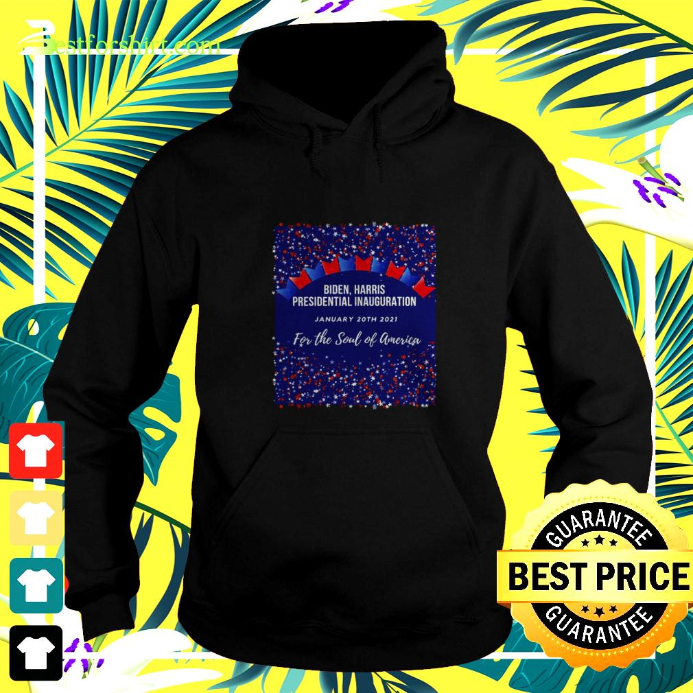 Biden Harris Presidential Inauguration January 20th 2021 for the soul of America hoodie