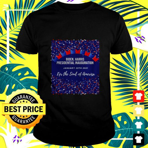 Biden Harris Presidential Inauguration January 20th 2021 for the soul of America t-shirt