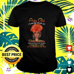 Aries girl I can be mean AF sweet as candy t-shirt
