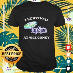 I survived Topspin at 'ole coney Shirt