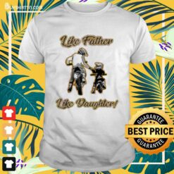 Like father like daughter Father's Day Shirt