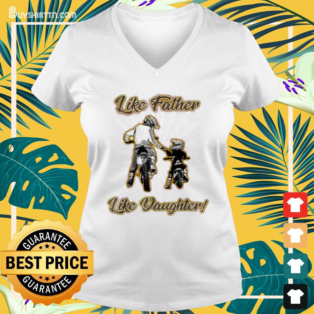 Like father like daughter Father's Day V-neck t-shirt