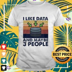I like data and maybe 3 people vintage shirt