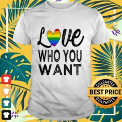 LGBT Love who you want shirt