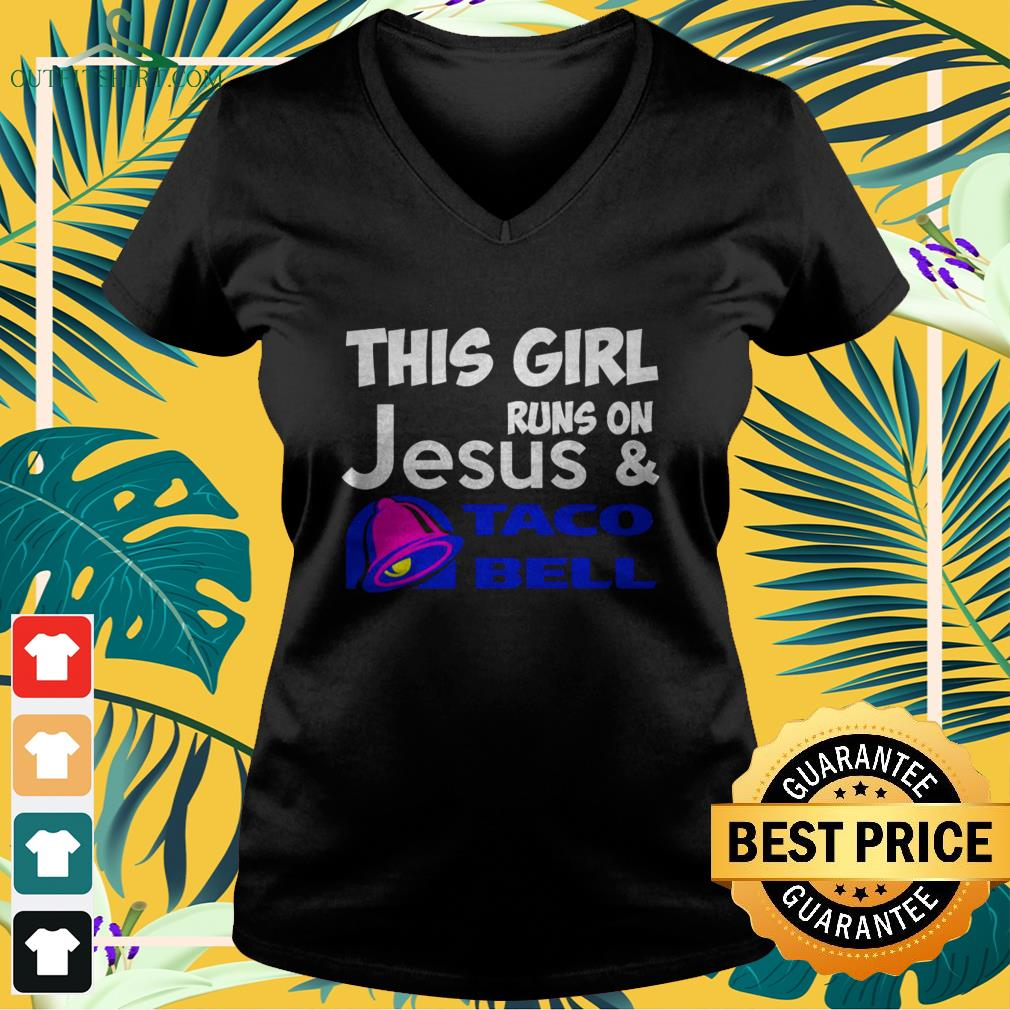 This girl runs on Jesus and Taco Bell V-neck t-shirt