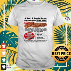 At last a Veggie Burger that contains real beef shirt
