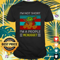 Baby Yoda I'm not short I'm a people Mcnugget vintage 2021 shirt