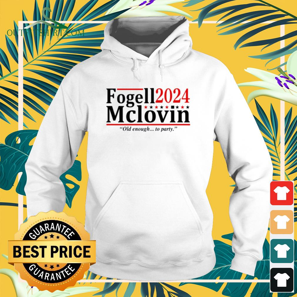 Fogell Mclovin 2024 old enough to party hoodie