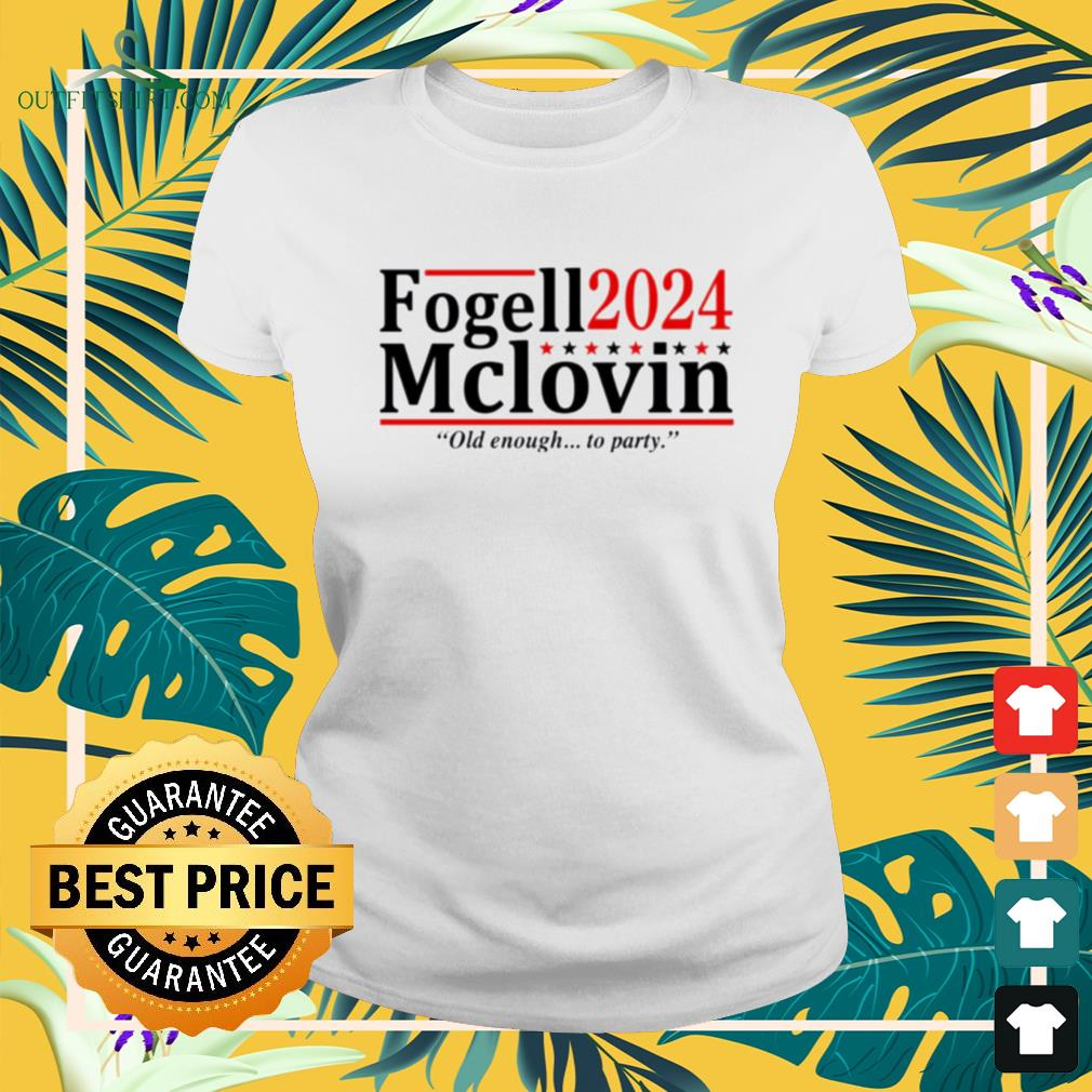Fogell Mclovin 2024 old enough to party ladies-tee