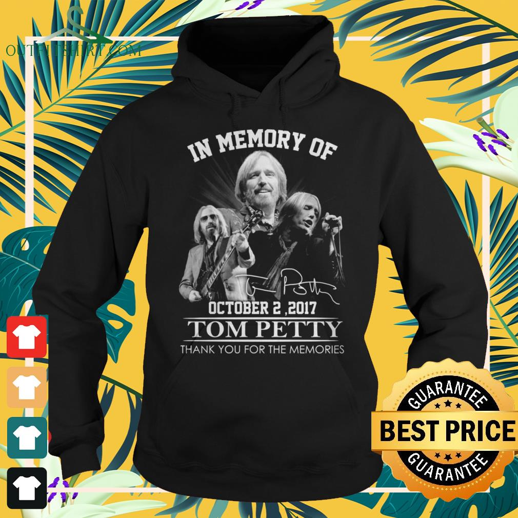 In memory of Tom Petty October 2 2017 thank you for the memories signature hoodie