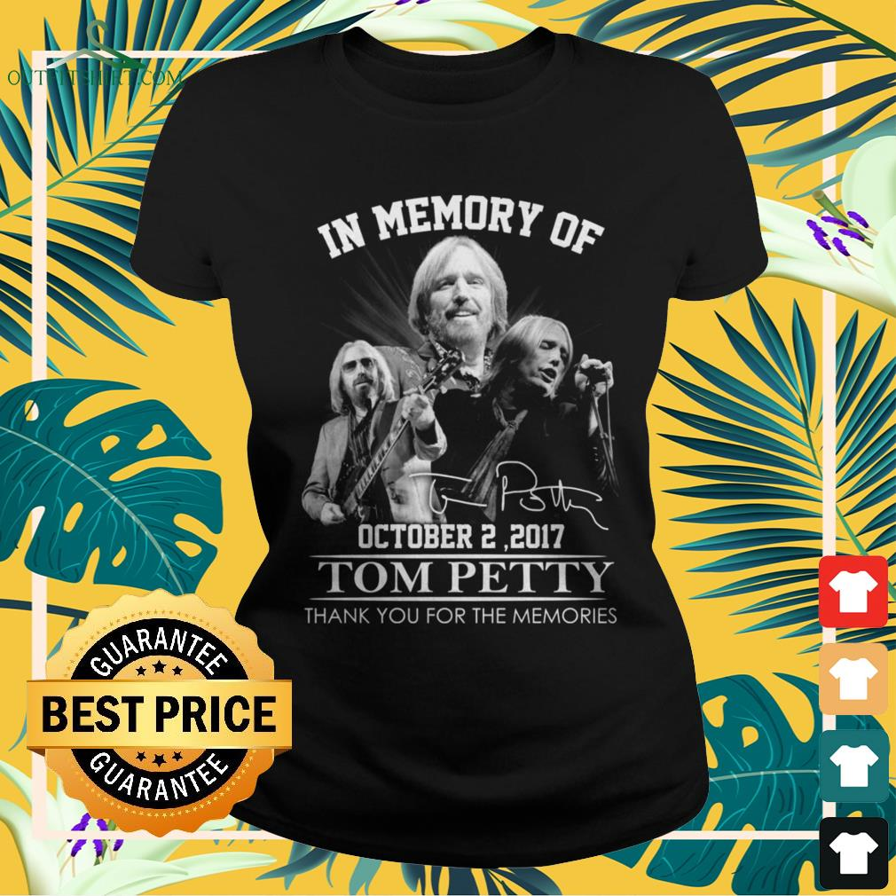 In memory of Tom Petty October 2 2017 thank you for the memories signature ladies-tee