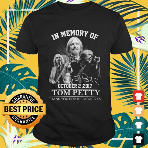 In memory of Tom Petty October 2 2017 thank you for the memories signature shirt