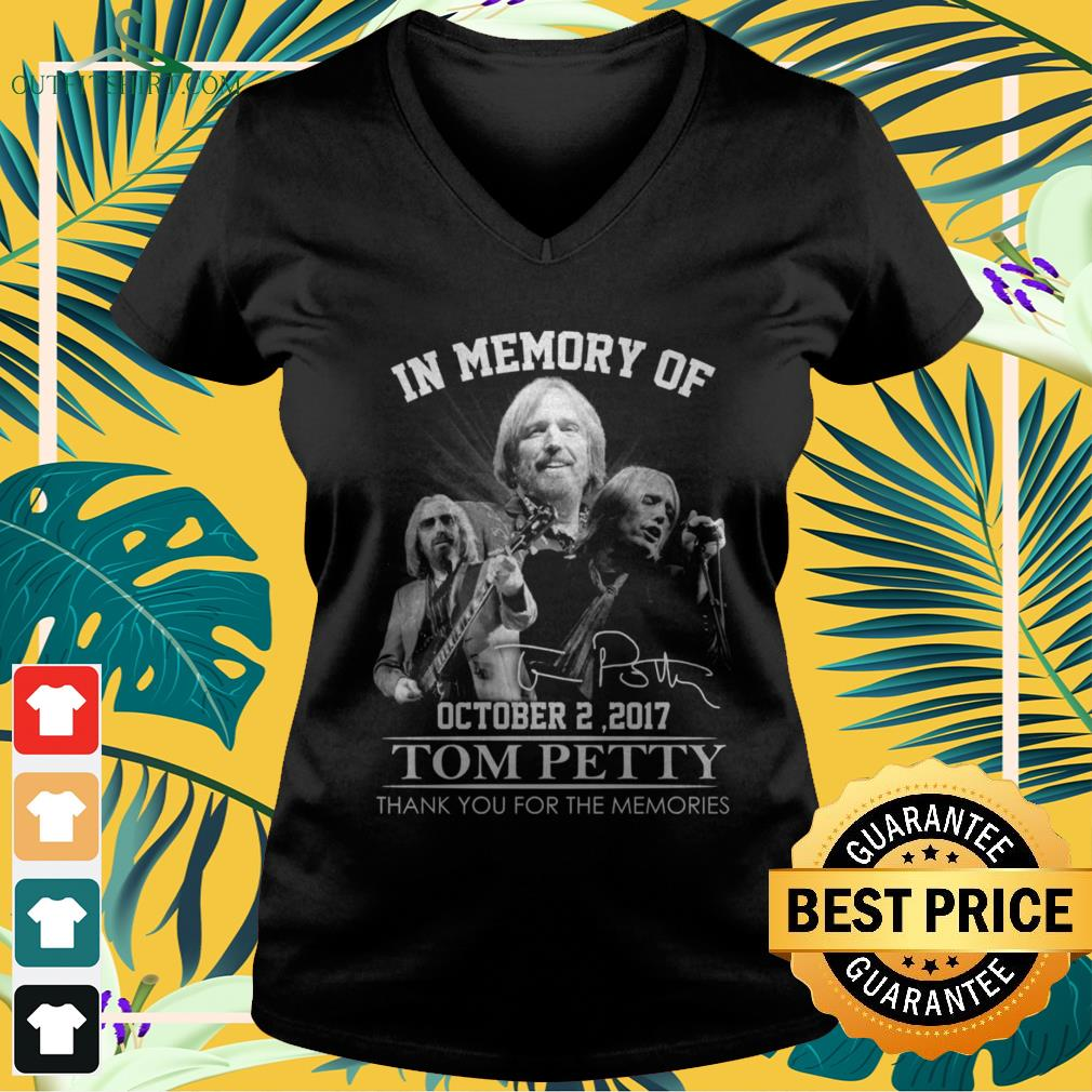 In memory of Tom Petty October 2 2017 thank you for the memories signature v-neck t-shirt