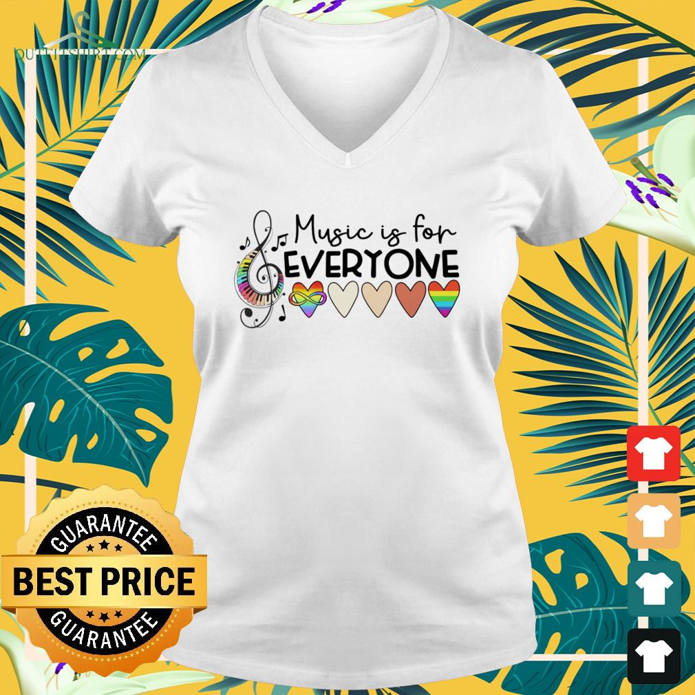 Music is for everyone v-neck t-shirt