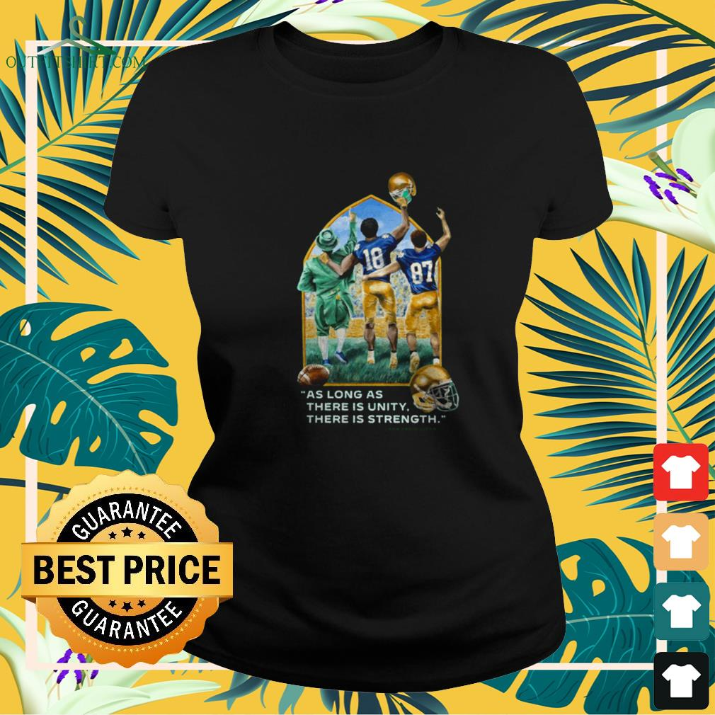 Notre Dame football as long as there is unity there is strength ladies-tee