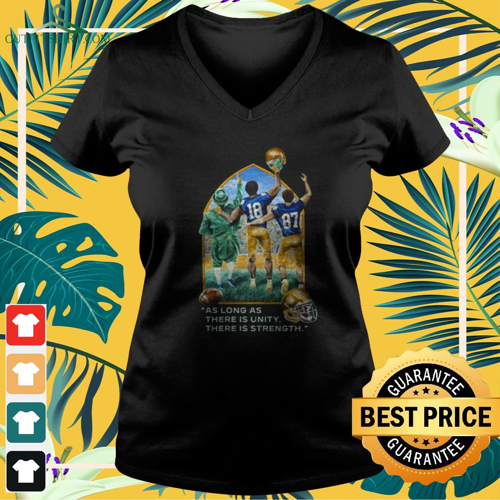 Notre Dame football as long as there is unity there is strength v-neck t-shirt
