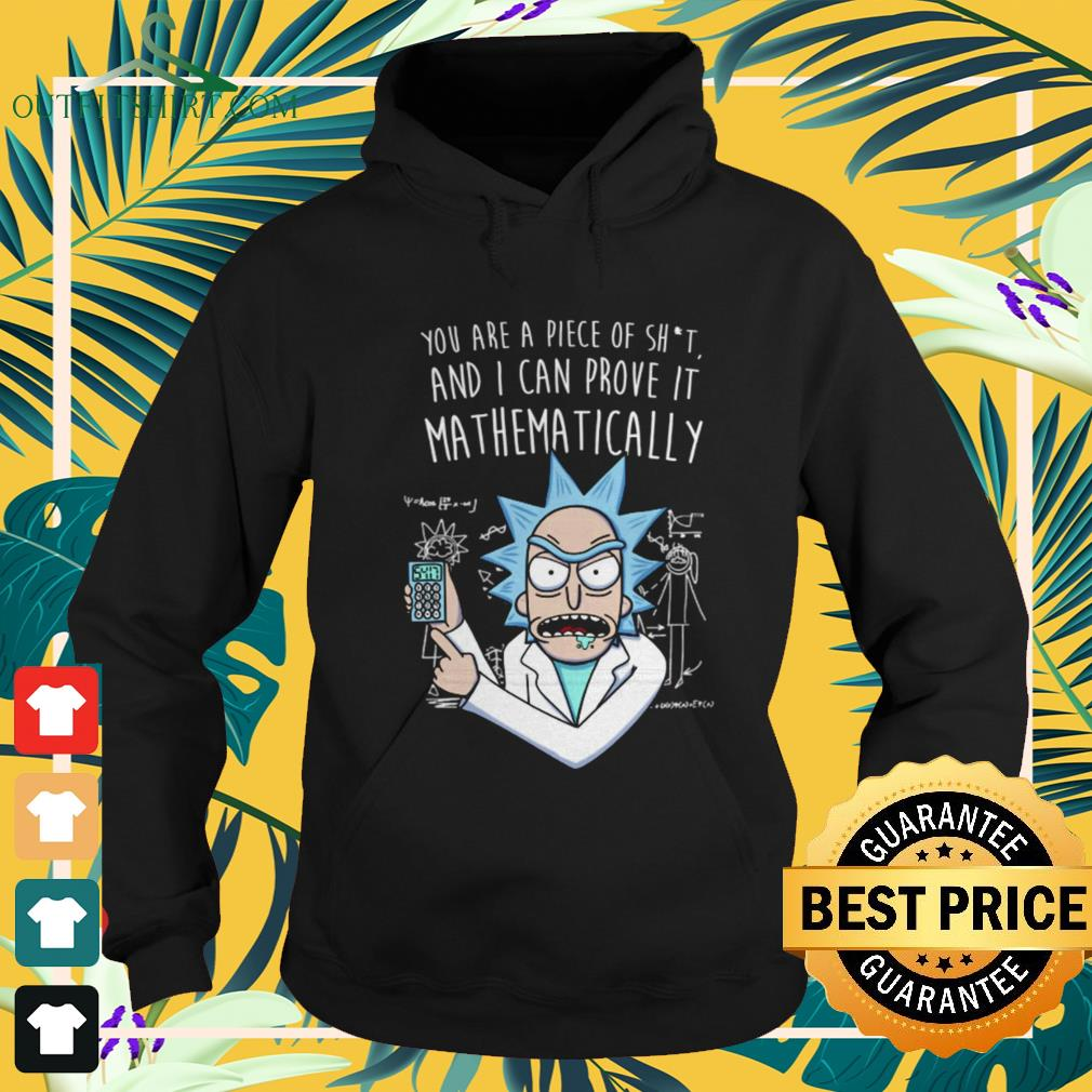 Rick and Morty you are a piece of shit and I can prove it mathematically hoodie