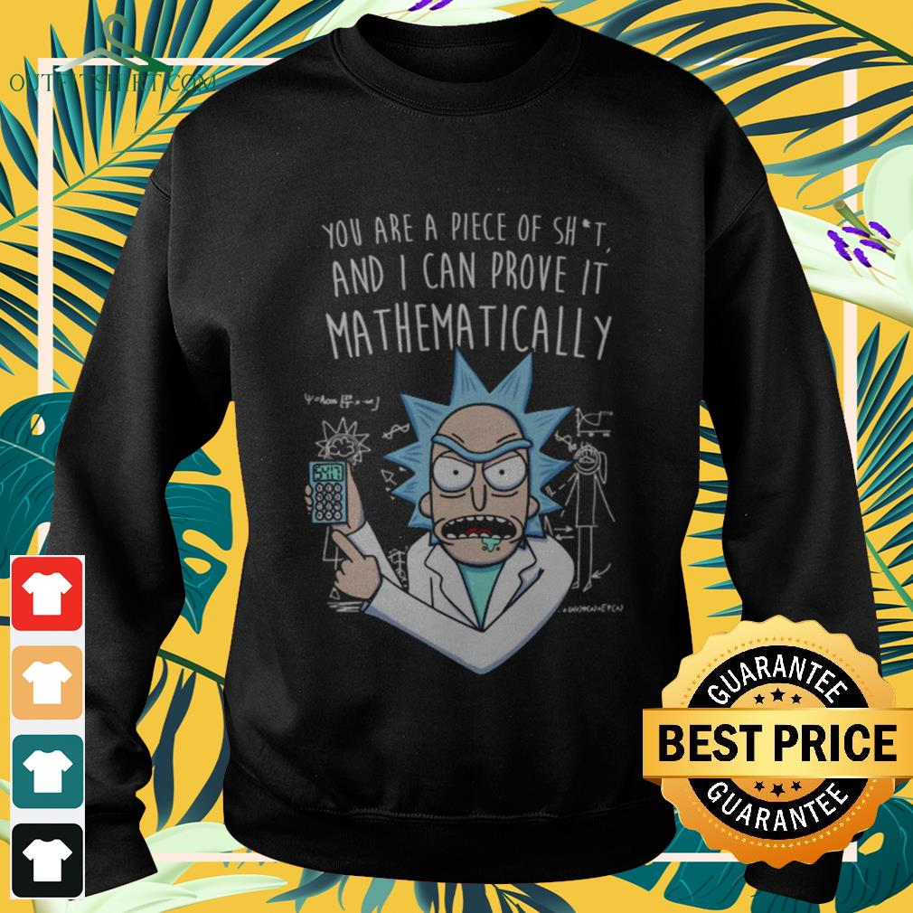 Rick and Morty you are a piece of shit and I can prove it mathematically sweater