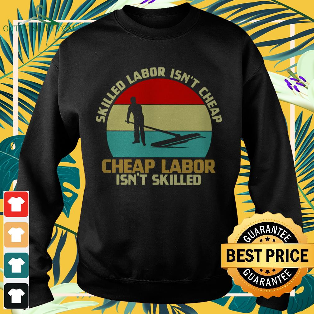 Skilled labor isn't cheap cheap labor isn't skilled vintage sweater