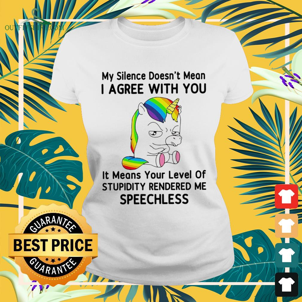 Unicorn my silence doesn't mean I agree with you ladies-tee