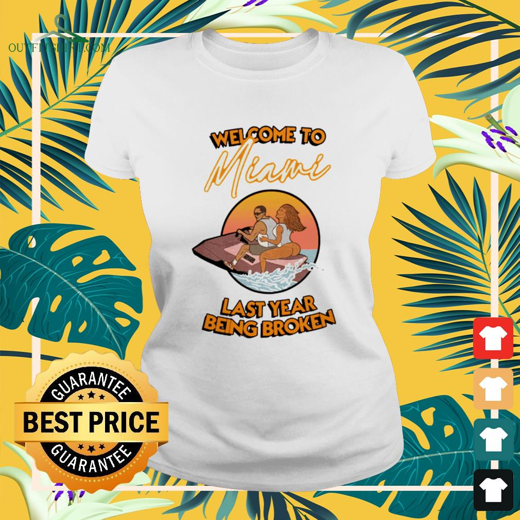 Wellcome to Miami last year being broken ladies-tee