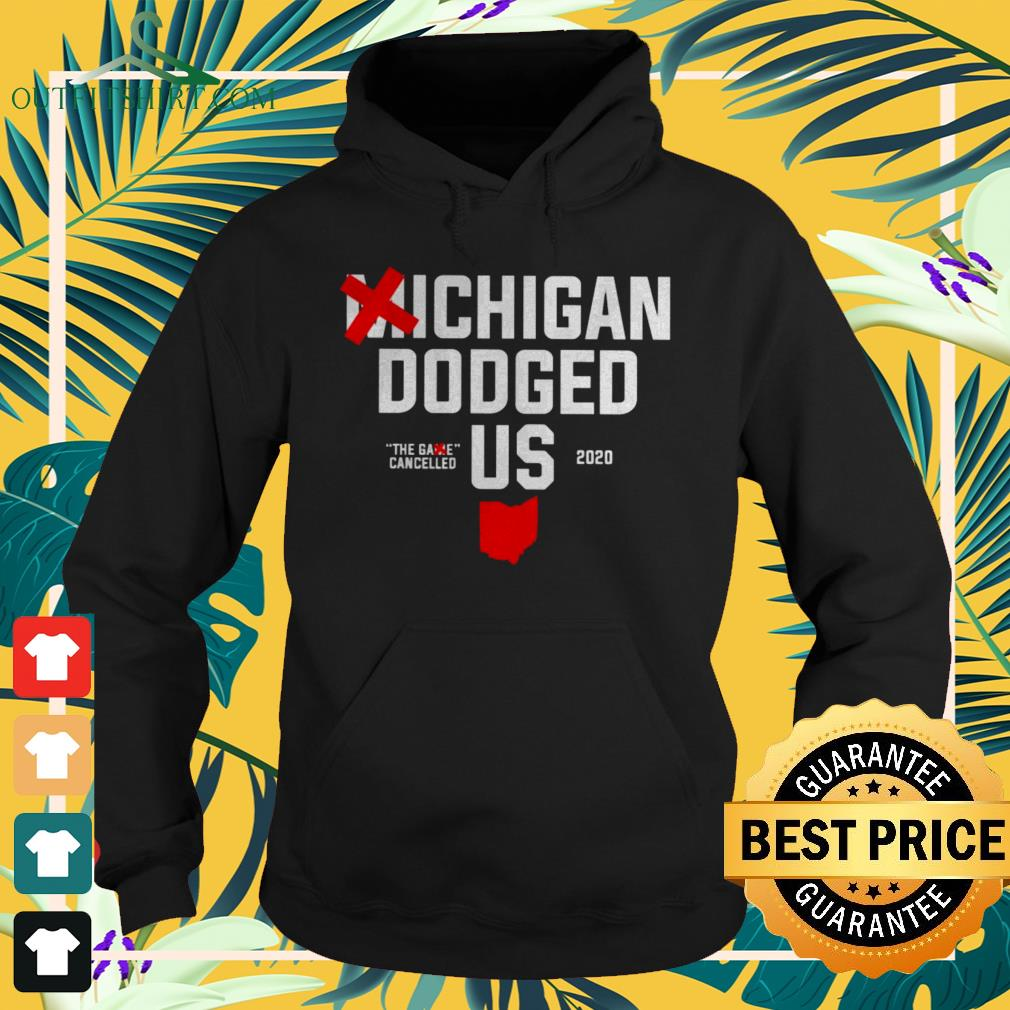 Michigan Dodged Us The game cancelled hoodie