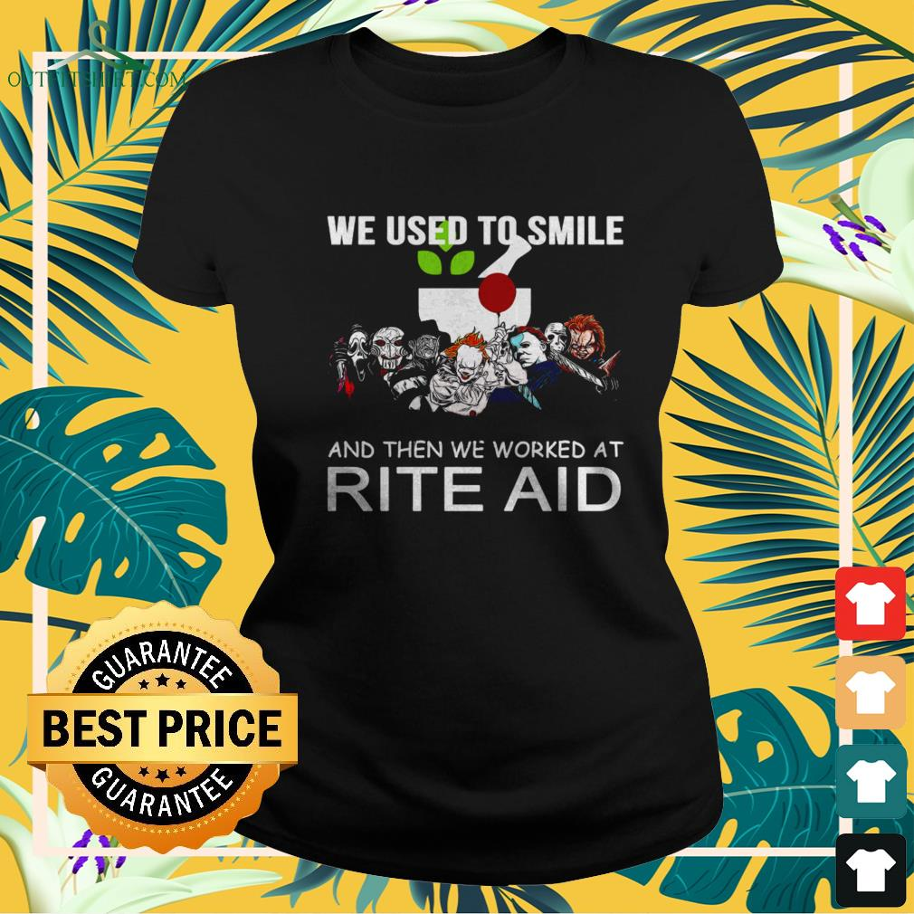 Horror characters we used to smile and then we worked at Rite Aid ladies-tee